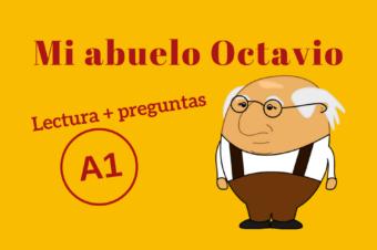 Mi abuelo Octavio – A1