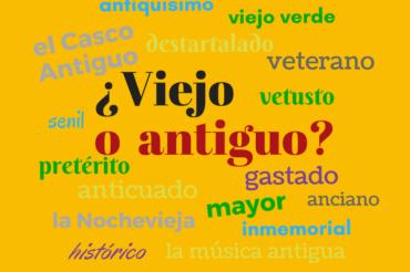 Viejo i antiguo – wyrazy blisko ale niejednoznaczne