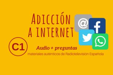 Adicción a internet – C1