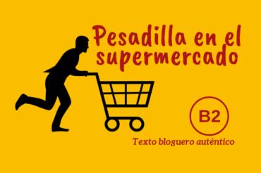 Pesadilla en el supermercado – B2
