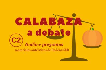 Calabaza a debate – C2