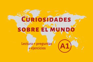 Curiosidades sobre el mundo – A1