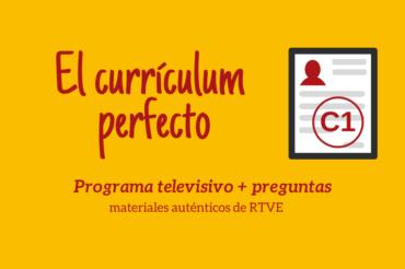 El currículum perfecto – C1