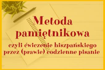 Metoda pamiętnikowa, czyli ćwiczenie hiszpańskiego przez pisanie